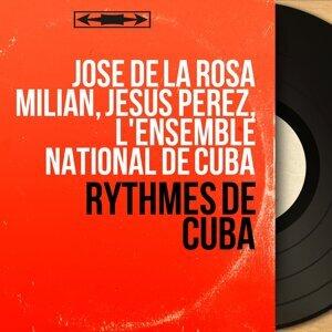 José de la Rosa Milian, Jesus Perez, L'ensemble national de Cuba 歌手頭像