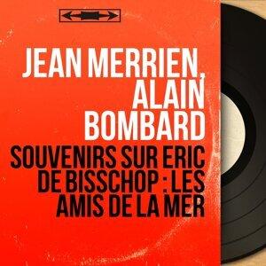 Jean Merrien, Alain Bombard アーティスト写真