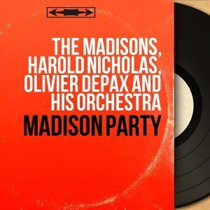 The Madisons, Harold Nicholas, Olivier Depax and His Orchestra 歌手頭像