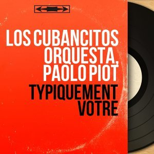 Los Cubancitos Orquesta, Paolo Piot 歌手頭像