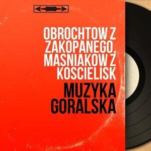 Obrochtów z Zakopanego, Masniaków z Koscielisk アーティスト写真
