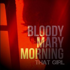 Bloody Mary Morning 歌手頭像