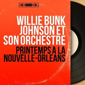 Willie Bunk Johnson et son orchestre 歌手頭像