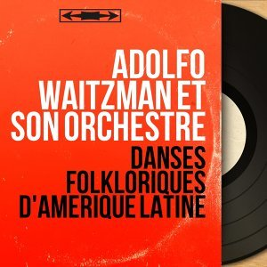 Adolfo Waitzman et son orchestre 歌手頭像