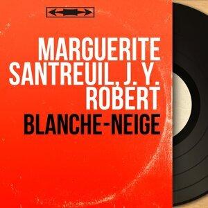 Marguerite Santreuil, J. Y. Robert 歌手頭像