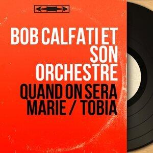 Bob Calfati et son orchestre 歌手頭像