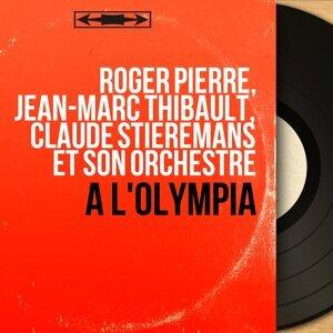 Roger Pierre, Jean-Marc Thibault, Claude Stieremans et son orchestre 歌手頭像