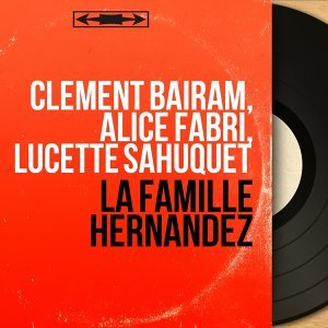 Clément Bairam, Alice Fabri, Lucette Sahuquet 歌手頭像
