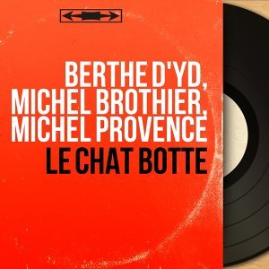 Berthe d'Yd, Michel Brothier, Michel Provence アーティスト写真