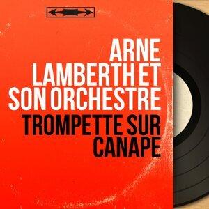 Arne Lamberth et son orchestre 歌手頭像
