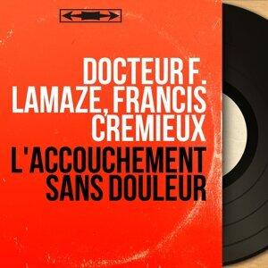 Docteur F. Lamaze, Francis Crémieux アーティスト写真