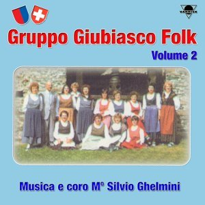 Silvio Ghelmini, Gruppo Giubiasco Folk 歌手頭像