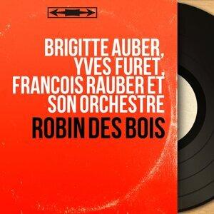 Brigitte Auber, Yves Furet, François Rauber et son orchestre 歌手頭像