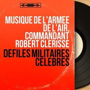 Musique de l'armée de l'air, Commandant Robert Clérisse 歌手頭像
