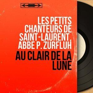 Les petits chanteurs de Saint-Laurent, Abbé P. Zurfluh 歌手頭像