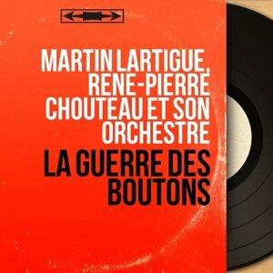 Martin Lartigue, René-Pierre Chouteau et son orchestre 歌手頭像