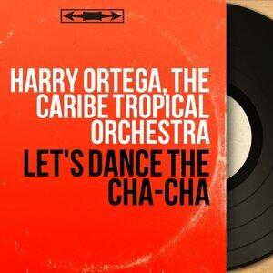Harry Ortega, The Caribe Tropical Orchestra アーティスト写真