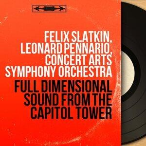 Felix Slatkin, Leonard Pennario, Concert Arts Symphony Orchestra 歌手頭像