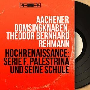 Aachener Domsingknaben, Theodor Bernhard Rehmann アーティスト写真