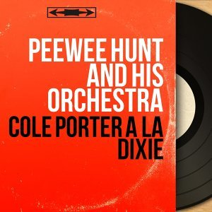 Peewee Hunt and His Orchestra 歌手頭像
