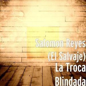 Salomon Reyes (El Salvaje) 歌手頭像