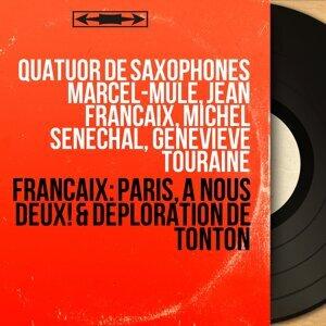 Quatuor de saxophones Marcel-Mule, Jean Françaix, Michel Sénéchal, Geneviève Touraine アーティスト写真