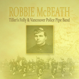 Tiller's Folly & Vancouver Police Pipe Band 歌手頭像