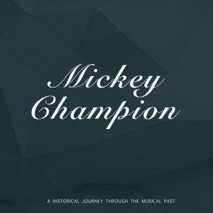 Mickey Champion 歌手頭像