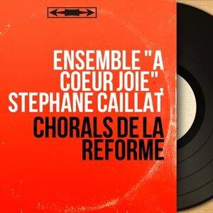 "Ensemble ""À coeur joie"", Stéphane Caillat 歌手頭像"
