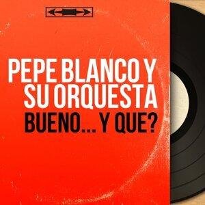 Pepe Blanco y Su Orquesta アーティスト写真