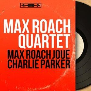 Max Roach Quartet 歌手頭像