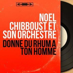 Noël Chibboust et son orchestre 歌手頭像