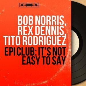 Bob Norris, Rex Dennis, Tito Rodriguez アーティスト写真