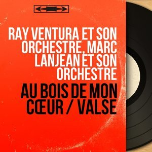 Ray Ventura et son orchestre, Marc Lanjean et son orchestre 歌手頭像