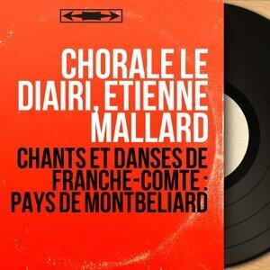 Chorale Le Diairi, Etienne Mallard 歌手頭像