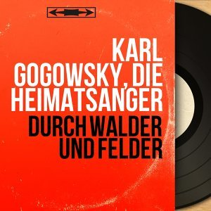 Karl Gogowsky, Die Heimatsänger 歌手頭像