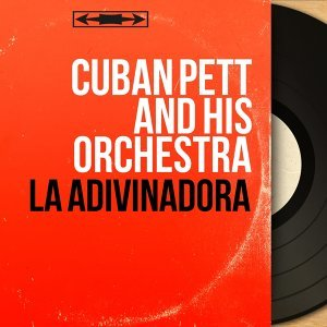 Cuban Pett and His Orchestra 歌手頭像