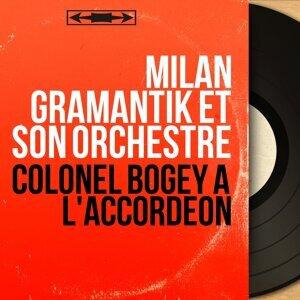 Milan Gramantik et son orchestre 歌手頭像