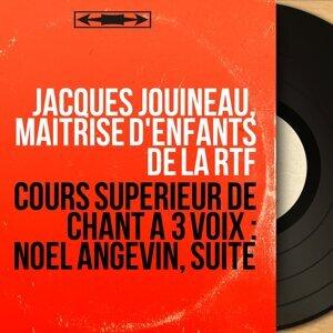 Jacques Jouineau, Maîtrise d'enfants de la RTF 歌手頭像