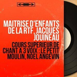 Maîtrise d'enfants de la RTF, Jacques Jouineau 歌手頭像