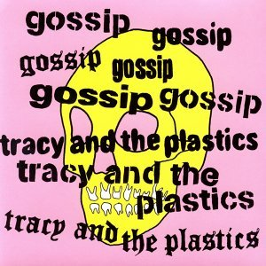 The Gossip / Tracy & The Plastics 歌手頭像