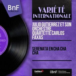 Julio Gutiérrez et son orchestre, Quartette Carlos Faxas 歌手頭像
