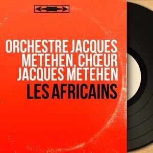 Orchestre Jacques Metéhén, Chœur Jacques Metéhén 歌手頭像