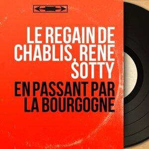 Le regain de Chablis, René Sotty アーティスト写真