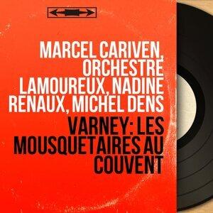 Marcel Cariven, Orchestre Lamoureux, Nadine Renaux, Michel Dens 歌手頭像