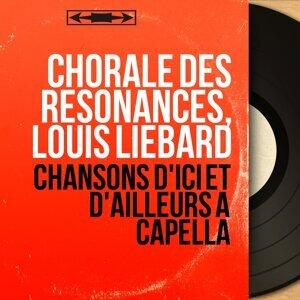 Chorale des résonances, Louis Liébard 歌手頭像