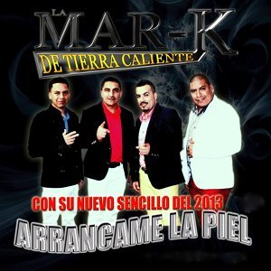 """""""LA MAR-K De Tierra Caliente"""" アーティスト写真"""
