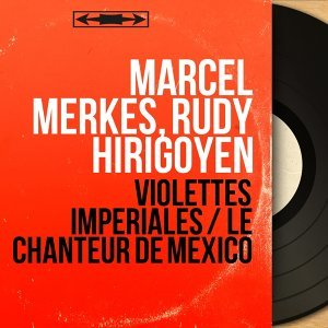 Marcel Merkès, Rudy Hirigoyen 歌手頭像