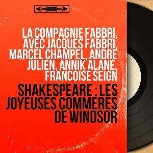 La compagnie Fabbri, avec Jacques Fabbri, Marcel Champel, André Julien, Annik Alane, Françoise Seign 歌手頭像