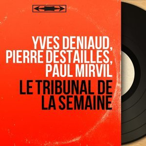 Yves Deniaud, Pierre Destailles, Paul Mirvil 歌手頭像